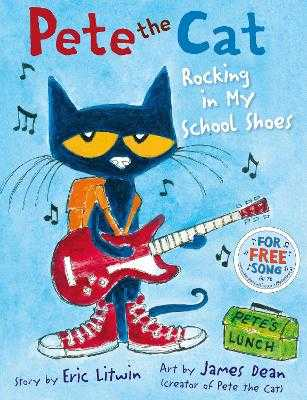 Pete the Cat Rocking in My School Shoes - Litwin, Eric, and Dean, James (Creator)