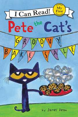 Pete The Cat's Groovy Bake Sale - Dean, James