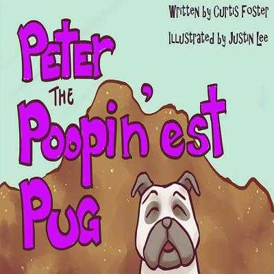 Peter the Poopin'est Pug - Foster, Curtis