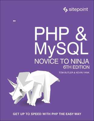 PHP & Mysql: Novice to Ninja: Get Up to Speed with PHP the Easy Way - Butler, Tom, and Yank, Kevin