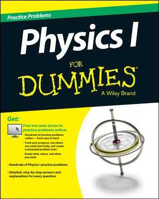 Physics I: Practice Problems for Dummies - Consumer Dummies
