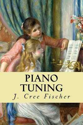 Piano Tuning - Fischer, J Cree