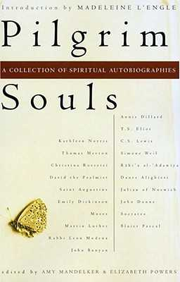 Pilgrim Souls: A Collection of Spiritual Autobiography - Mandelker, Amy (Editor), and Powers, Elizabeth (Editor)