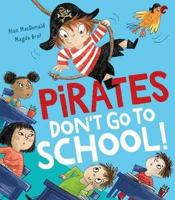 Pirates Don't Go to School! - MacDonald, Alan