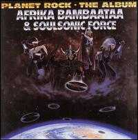 Planet Rock: The Album - Afrika Bambaataa & Soulsonic Force