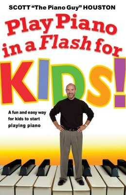 Play Piano in a Flash for Kids!: A Fun and Easy Way for Kids to Start Playing the Piano - Houston, Scott