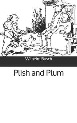 Plish and Plum - Busch, Wilhelm