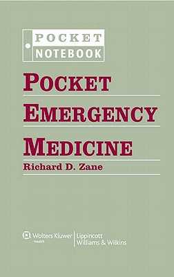 Pocket Emergency Medicine - Zane, Richard D, MD, and Kosowsky, Joshua M, MD, Facep