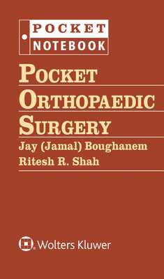 Pocket Orthopaedic Surgery - Boughanem, Jamal, and Shah, Ritesh R
