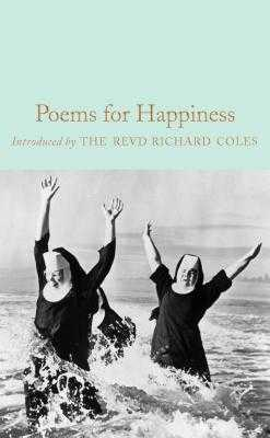 Poems for Happiness - Morgan, Gaby (Contributions by), and Coles, The Reverend Richard (Introduction by)