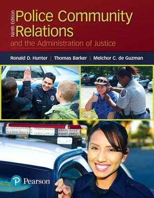 Police Community Relations and the Administration of Justice - Hunter, Ronald, and Barker, Thomas, and de Guzman, Melchor