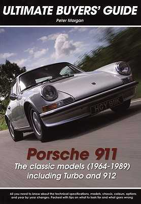 Porsche 911: The Classic Models (1964-1989) Including Turbo and 912 - Morgan, Peter, Dr.