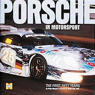 Porsche in Motorsport: Fifty Years on Track - Morgan, Peter, Dr.