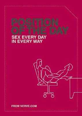 Position of the Day: Sex Every Day in Every Way (Adult Humor Books, Books for Couples, Bachelorette Gifts) - Nerve Com