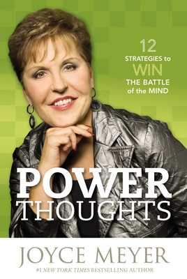 Power Thoughts: 12 Strategies to Win the Battle of the Mind - Meyer, Joyce