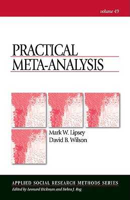 Practical Meta-Analysis - Lipsey, Mark W, Dr., and Wilson, David, MS, RN