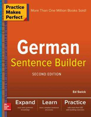 Practice Makes Perfect German Sentence Builder - Swick, Ed