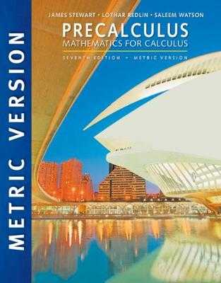 Precalculus: Mathematics for Calculus, International Metric Edition - Stewart, James, and Redlin, Lothar, and Watson, Saleem