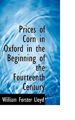 Prices of Corn in Oxford in the Beginning of the Fourteenth Century - Lloyd, William Forster