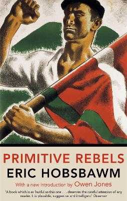 Primitive Rebels - Hobsbawm, Eric