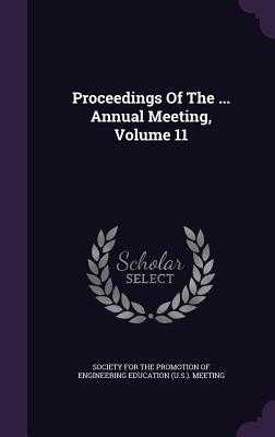 Proceedings of the ... Annual Meeting, Volume 11 - Society for the Promotion of Engineering (Creator)