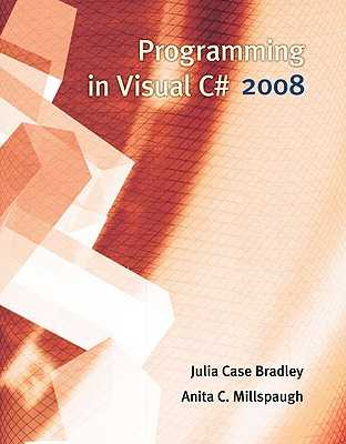 Programming in Visual C# 2008 - Bradley, Julia Case