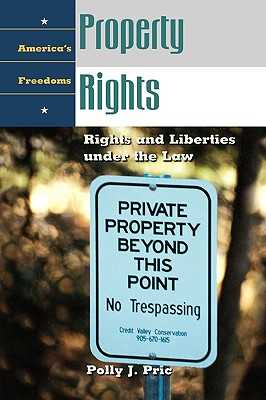 Property Rights: Rights and Liberties Under the Law - Price, Polly J, and Stephenson, Donald Grier, Jr. (Editor)