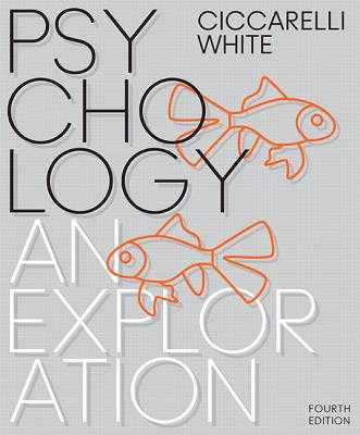 Psychology: An Exploration - Ciccarelli, Saundra, and White, J