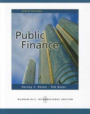 Public Finance - Gayer, Ted, and Rosen, Harvey S.