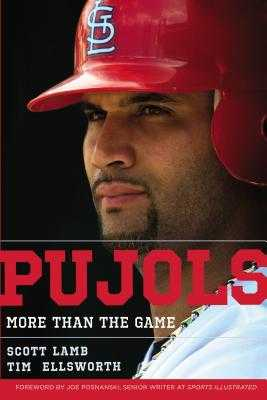 Pujols: More Than the Game - Lamb, Scott