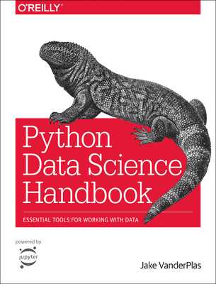 Python Data Science Handbook: Essential Tools for Working with Data - Vanderplas, Jake