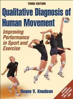 Qualitative Diagnosis of Human Movement: Improving Performance in Sport and Exercise - Knudson, Duane V