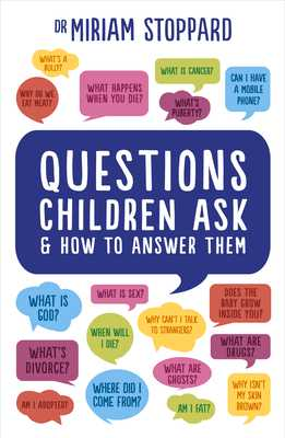 Questions Children Ask and How to Answer Them - Stoppard, Miriam