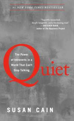Quiet: The Power of Introverts in a World That Can't Stop Talking - Cain, Susan, Dr.