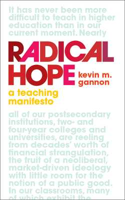 Radical Hope: A Teaching Manifesto - Gannon, Kevin M
