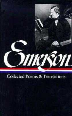 Ralph Waldo Emerson: Collected Poems & Translations (Loa #70) - Emerson, Ralph Waldo, and Bloom, Harold (Editor), and Kane, Paul (Editor)