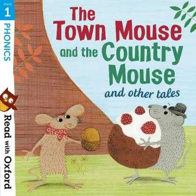 Read with Oxford: Stage 1: Phonics: The Town Mouse and Country Mouse and Other Tales - Lane, Alex, and Hawes, Alison, and Munton, Gill