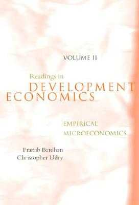 Readings in Development Economics, Volume 2: Empirical Microeconomics - Bardhan, Pranab, and Udry, Christopher