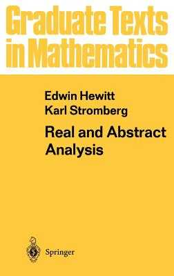Real and Abstract Analysis: A Modern Treatment of the Theory of Functions of a Real Variable - Hewitt, Edwin, and Stromberg, Karl