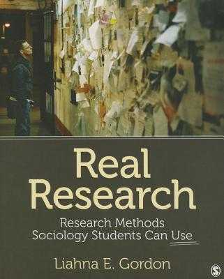 Real Research: Methods Sociology Students Can Use - Gordon, Liahna E