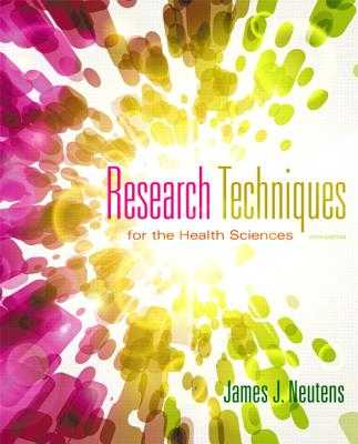 Research Techniques for the Health Sciences - Neutens, James J., and Rubinson, Laurna