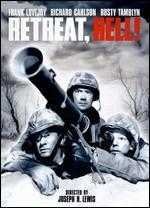 Retreat, Hell! - Joseph H. Lewis