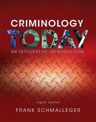 Revel for Criminology Today: An Integrative Introduction -- Access Card - Schmalleger, Frank, Professor