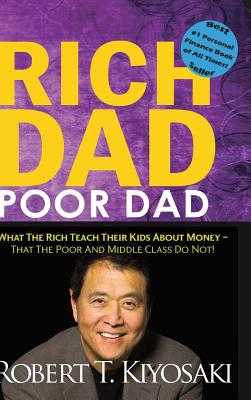 Rich Dad Poor Dad - Kiyosaki, Robert T