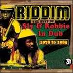 Riddim: The Best of Sly and Robbie in Dub 1978-1985
