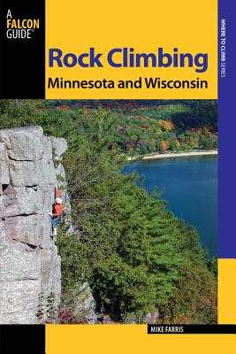 Rock Climbing Minnesota and Wisconsin - Farris, Mike