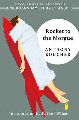 Rocket to the Morgue - Boucher, Anthony, and Wilson, F Paul (Introduction by)