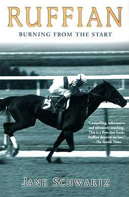 Ruffian: Burning from the Start - Schwartz, Jane