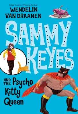 Sammy Keyes and the Psycho Kitty Queen - Van Draanen, Wendelin
