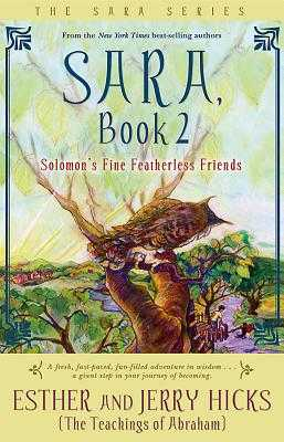 Sara, Book 2: Solomon's Fine Featherless Friends - Hicks, Esther, and Hicks, Jerry